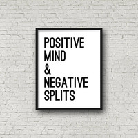Positive Mind And Negative Splits, Running Quotes, Gift For Runner, Motivational Poster, Half Marathon, Marathon, Runner, Black And White