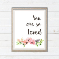You are so Loved Printable Art - Boho Tribal Nursery Decorations - Tribal Boho Watercolor Floral Nursery Print - Baby Nursery Printables