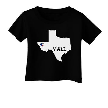 Texas State Y'all Design with Flag Heart Infant T-Shirt Dark by TooLoud