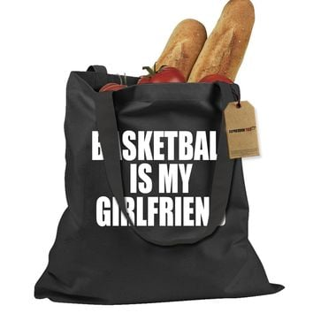 Basketball Is My Girlfriend Shopping Tote Bag