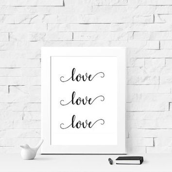 Love Love Love Digital Print - Instant Download - Prints - Printable Wall Art - Framable 8x10 - Home Decor - Valentine's Day Art - Wedding