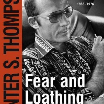 Fear and Loathing in America: The Brutal Odyssey of an Outlaw Journalist 1968-1976 (Gonzo Letters)