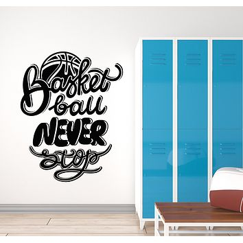Vinyl Wall Decal Basketball Never Stop Ball Sports Phrase Words Stickers Mural (g1153)