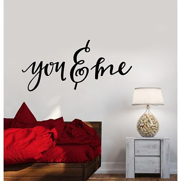 Vinyl Wall Decal You And Me Quote Words Bedroom Decor Stickers (2544ig)
