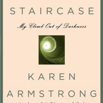 The Spiral Staircase: My Climb Out Of Darkness (ARMSTRONG, KAREN)