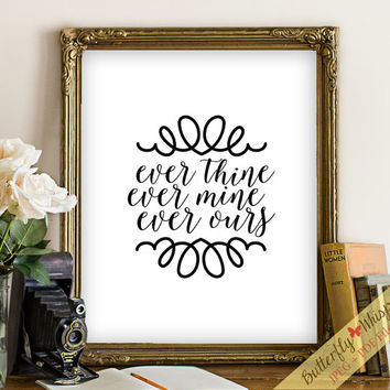 Calligraphy Love quote wall art print decor Sex and the City Ever Thine Love quote print printable Beethoven quote prin decor wall art print