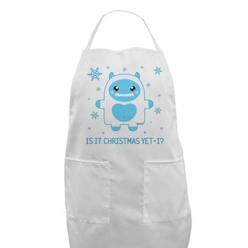 Is It Christmas Yet - Yeti Abominable Snowman Adult Apron