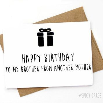 To My Brother From Another Mother Funny Happy Birthday Card FREE SHIPPING