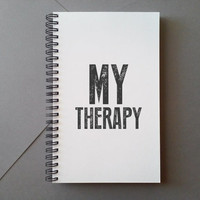 MY THERAPY, white journal, wire bound notebook, diary, daily jotter, sketchbook, notepad typography, handmade, gift, lined or blank pages