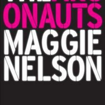 The Argonauts by Maggie Nelson (Paperback): Booksamillion.com: Books