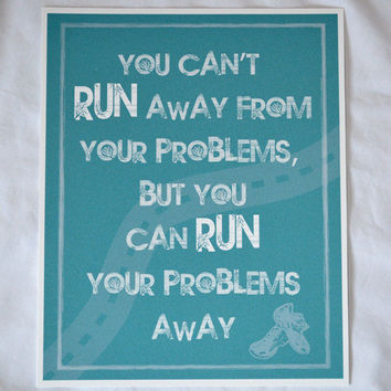 Motivational Art Print Can't Run Away from by RenaissanceDays