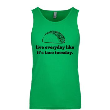 Live Everyday Like It's Taco Tuesday  Men's Tank