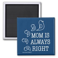 Mom Is Always Right Cute Funny Birds Quote Blue Magnet
