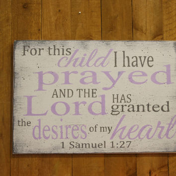 For This Child I Have Prayed Wood Sign Girls Nursery Sign Girls Nursery Wall Art Lavender and Gray Nursery Handpainted Shabby Chic Nursery
