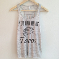 You Had Me At Tacos Shirt for Women - Tacos Shirts - Taco Tees - Funny Taco Shirts - Taco t-shirts - Taco Tops
