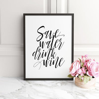 "Printable Art ""Save Water Drink Wine""Wall Art,Wall Prints,Gallery Wall Prints,Typography Art,Wall Decor,Funny Art,Funny Quotes,Funny Prints"