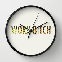 Work Bitch Wall Clock by alterEGO