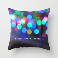 Dream, dream, dream... Throw Pillow by Lisa Argyropoulos | Society6