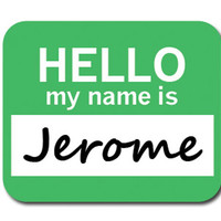 Jerome Hello My Name Is Mouse Pad