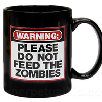 DO NOT FEED THE ZOMBIES MUG