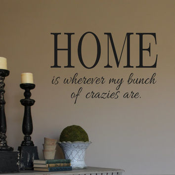 Family Wall Decal-HOME is wherever my bunch of crazies are-Vinyl Wall Decal Personalized Wall Quotes Family Wall Collage
