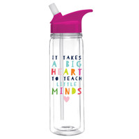 It Takes a Big Heart to Teach Little Minds Water Bottle