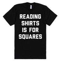 Reading Shirts Is For Squares