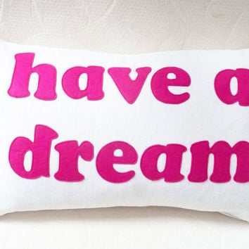 HAVE A DREAM Word Pillow Pillow Talk by PillowThrowDecor on Etsy