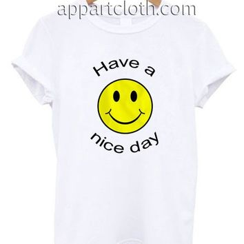 Have a Nice Day Funny Shirts, Funny America Shirts