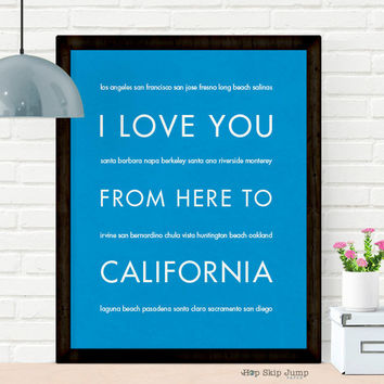 I Love You From Here To CALIFORNIA art print