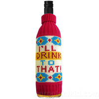 I'LL DRINK TO THAT KNIT LIQUOR BOTTLE COVER