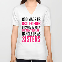 GOD MADE US BEST FRIENDS BECAUSE (PINK) V-neck T-shirt by CreativeAngel | Society6