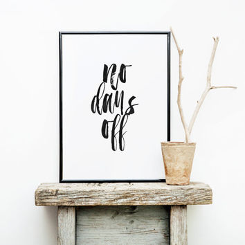 "MOTIVATIONAL Quote,No Days Off""Inspirational Quote,Motivational Poster,Fitness Print,Workout Poster,Home Decor,GYM Decor,Wall Decor"