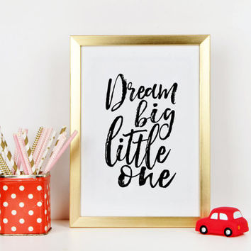 NURSERY WALL ART, Dream Big Little One, Nursery Decor,Kids Wall Decal,Kids Gift,Motivational Poster,Bedroom Decor,Quote Prints,Typography