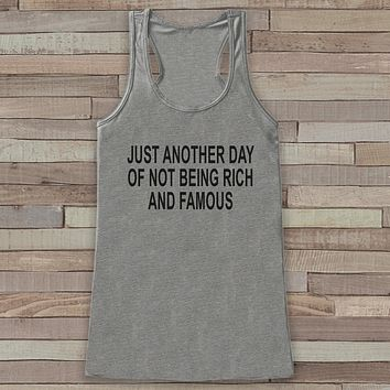 Funny Shirts for Women - Rich and Famous Novelty Tank Top - Gift for Friend - Workout Tank - Gift for Her - Sarcastic Shirt, Sarcasm Gift
