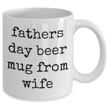 Fathers day beer mug from wifehusband spouse lifepartner love bemine funny novelty coffee cup gift idea