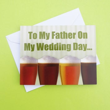 For My Father On My Wedding Day Funny Humorous Beer Dad  Daddy Papa Gratitude Thanks Thank You Love Appreciate Speech Green Lager