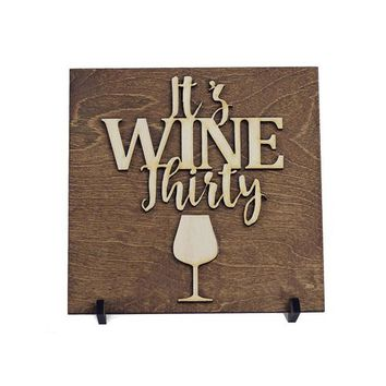 """It's Wine Thirty"" Laser Cut Wood Sign"