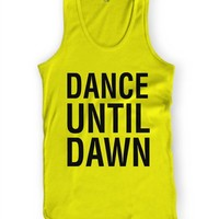 Dance Until Dawn Tank Top : Rave Tank Tops From RaveReady