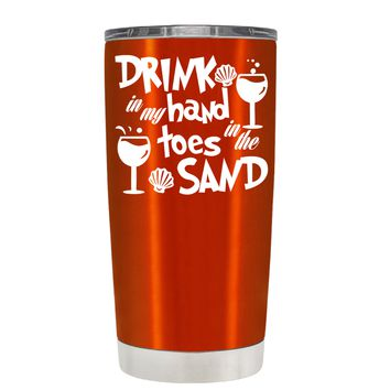 Drink in my Hand Toes in the Sand on Translucent Orange 20 oz Tumbler Cup