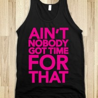 Ain't Nobody Got Time For That (Pink)-Unisex Black Tank