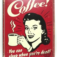Green Earth Stores | 00208578273 - Tin Sign - Coffee - Sleep When Dead (1331)