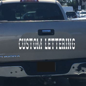Custom tailgate lettering for your Truck 15 fonts to choose from!