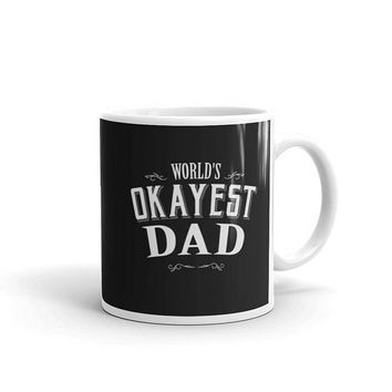 Dad Mug Funny, World's Okayest Dad Coffee Mug, dad gifts for christmas,