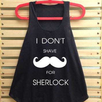 Black I Don't Shave for sherlock holmes shirt tank top clothing vest tee tunic - size S M