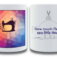 Quilting Mug - Quilters Mug - Sew Much Fabric Sew Little Time