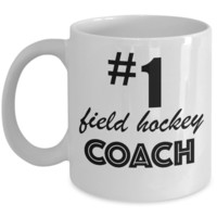 #1 Field Hockey Coach - Coffee Mug Gift