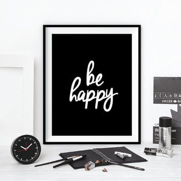 "Printable Typography Art Inspirational Quote ""Be Happy"" Handwriting Style Motivation Home Decor Wall Art Instant Download Digital"