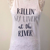 Killin' My Liver At The River Tank (White)
