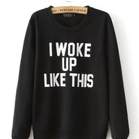 Black I Woke Up Like This Print Long Sleeve Sweater